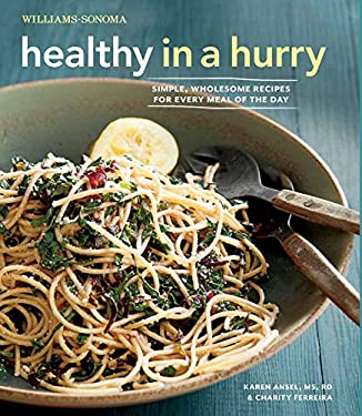 Healthy in a Hurry: Simple, Wholesome Recipes for Every Meal of the Day 9781616282134