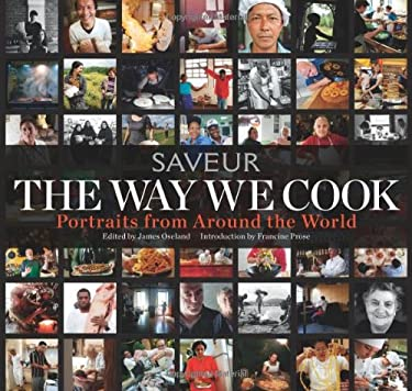 The Way We Cook (Saveur): Portraits of Home Cooks Around the World 9781616284404