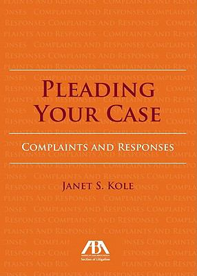 Pleading Your Case: Complaints and Responses 9781616328290