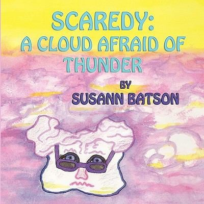 Scaredy: A Cloud Afraid of Thunder 9781616330538