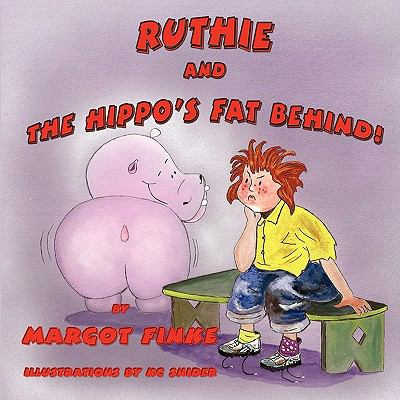 Ruthie and the Hippo's Fat Behind 9781616330590