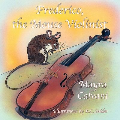 Frederico, the Mouse Violinist 9781616331146
