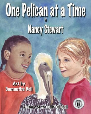 One Pelican at a Time: A Story of the Gulf Oil Spill 9781616331399