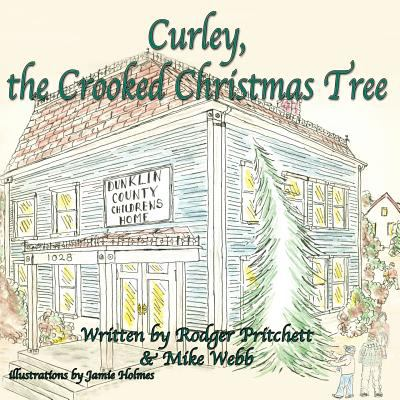 Curley, the Crooked Christmas Tree 9781616331900