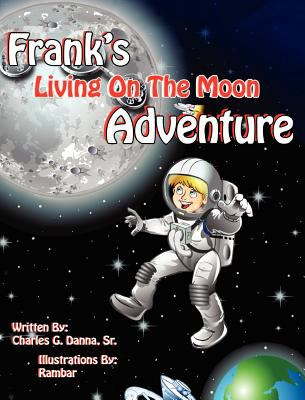 Frank's Living on the Moon Adventure Volume 1 9781616332129