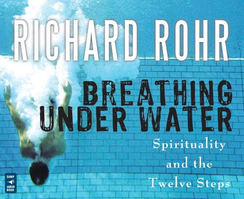 Breathing Under Water: Spirituality and the Twelve Steps 9781616361211