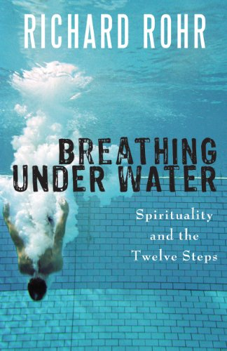 Breathing Under Water: Spirituality and the Twelve Steps 9781616361570
