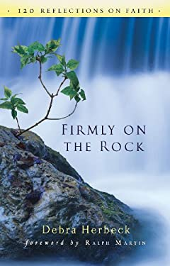 Firmly on the Rock: 120 Reflections on Faith 9781616361655