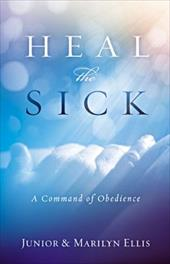 Heal the Sick: A Command of Obedience