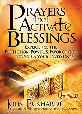 Prayers That Activate Blessings: Experience the Protection, Power & Favor of God for You and Your Loved Ones 9781616383701