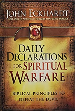 Daily Declarations for Spiritual Warfare: Biblical Principles to Defeat the Devil 9781616384432