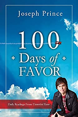 100 Days of Favor: Daily Readings from Unmerited Favor 9781616384494