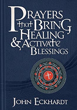 Prayers That Bring Healing and Activate Blessings 9781616384685