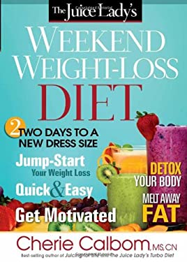 The Juice Lady's Weekend Weight-Loss Diet 9781616386566