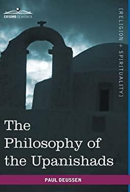 The Philosophy of the Upanishads 9781616402402