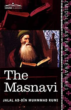 The Masnavi: The Spiritual Couplets of Maul N Jal Lu'd-Din Muhammad R M 9781616404413