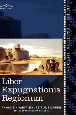 Liber Expugnationis Regionum: Quem E Codice Leidensi Et Codice Musei Brittannici; (Arabic Edition) 9781616405229