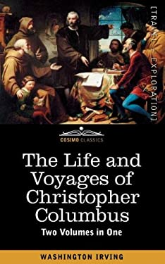The Life and Voyages of Christopher Columbus (Two Volumes in One) 9781616405588