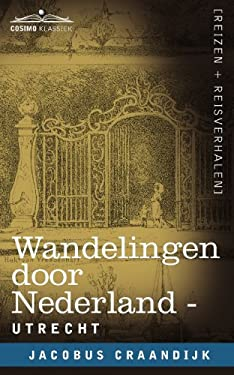 Wandelingen Door Nederland: Utrecht 9781616406820