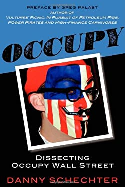 Occupy: Dissecting Occupy Wall Street 9781616407162