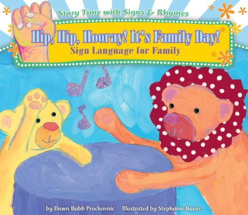 Hip, Hip, Hooray! It's Family Day!:: Sign Language for Family 9781616418373