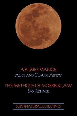 Supernatural Detectives 2: Aylmer Vance / Morris Klaw 9781616460921