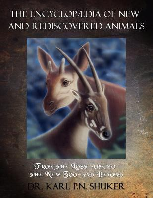 The Encyclopaedia of New and Rediscovered Animals 9781616461089