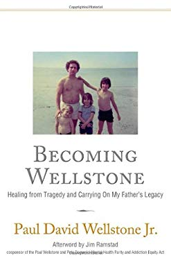 Becoming Wellstone: Healing from Tragedy and Carrying on My Father's Legacy 9781616494452