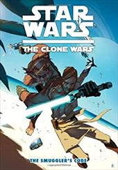 Star Wars: The Clone Wars - The Smuggler's Code (Star Wars: Clone Wars) 22073060