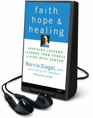 Faith, Hope & Healing: Inspiring Lessons Learned from People Living with Cancer
