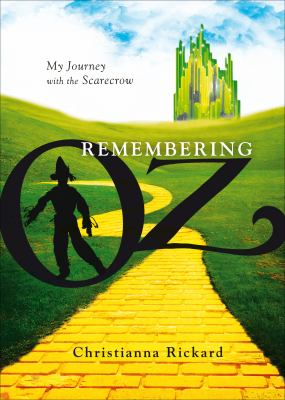 Remembering Oz: My Journey with the Scarecrow