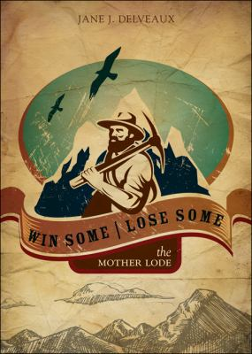Win Some, Lose Some: The Mother Lode 9781616630225
