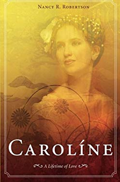 Caroline: A Lifetime of Love 9781616632892