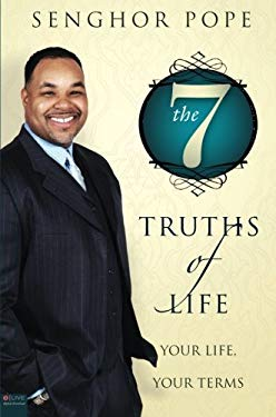 The 7 Truths of Life: Your Life, Your Terms 9781616633431