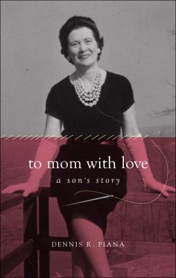 To Mom with Love: A Son's Story 9781616635893