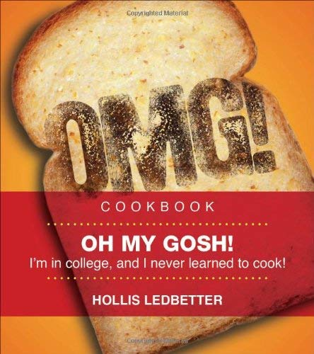 Oh My Gosh!: I'm in College, and I Never Learned to Cook! 9781616639594