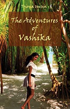 The Adventures of Vashika 9781616673987
