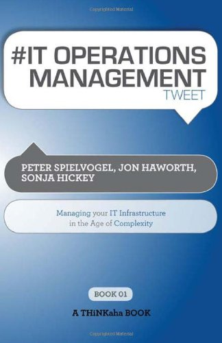 # It Operations Management Tweet Book01: Managing Your It Infrastructure in the Age of Complexity 9781616990527