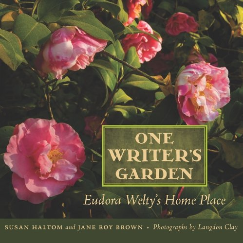 One Writer S Garden: Eudora Welty S Home Place 9781617031199