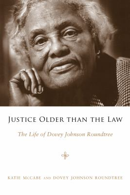 Justice Older Than the Law: The Life of Dovey Johnson Roundtree 9781617031212