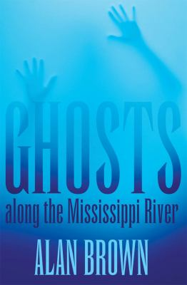 Ghosts Along the Mississippi River 9781617031441