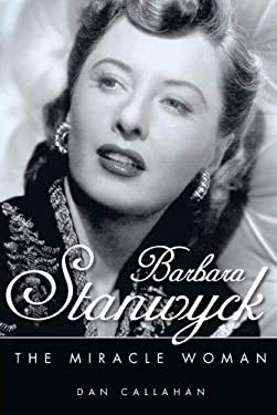 Barbara Stanwyck: The Miracle Woman 9781617031830