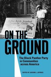 On the Ground: The Black Panther Party in Communities Across America 14617423