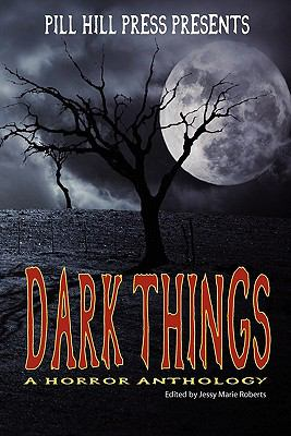Dark Things: A Horror Anthology