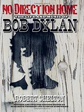 No Direction Home: The Life and Music of Bob Dylan 9781617130120