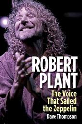 Robert Plant: The Voice That Sailed the Zeppelin 22426838