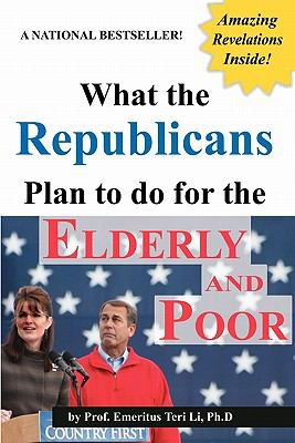 What the Republicans Plan to Do for the Elderly and Poor (Blank Inside) 9781617201134