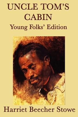 Uncle Tom's Cabin - Young Folks' Edition 9781617205163