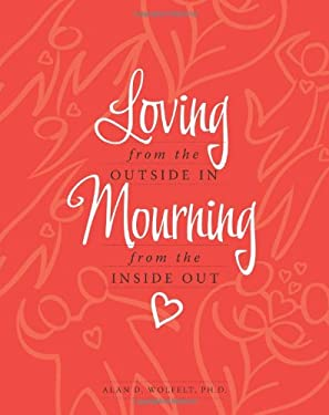 Loving from the Outside In, Mourning from the Inside Out 9781617221477