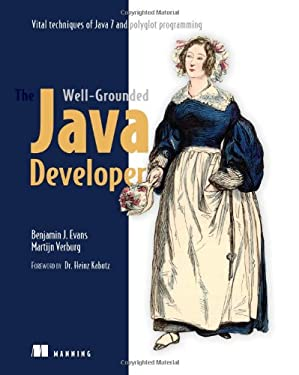 The Well-Grounded Java Developer: Vital Techniques of Java 7 and Polyglot Programming 9781617290060